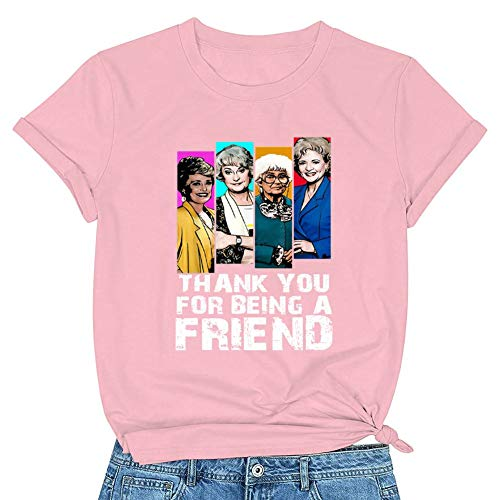 Thank You for Being A Friend Golden Girls T-Shirt for Women, 6 Colors, S to 3XL