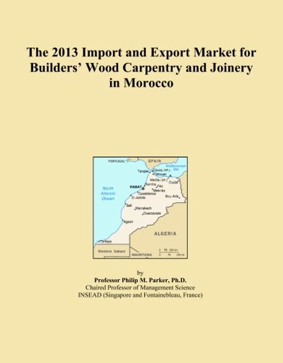 ランダムくつろぐ育成The 2013 Import and Export Market for Builders' Wood Carpentry and Joinery in Morocco