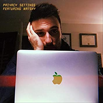 Privacy Settings (feat. Watsky)