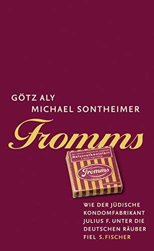 Fromms: Wie der jüdische Kondomfabrikant Julius F. unter die Räuber fiel