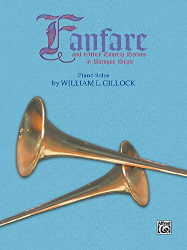 Fanfare and Other Courtly Scenes in Baroque Style: Piano Solos (Frances Clark Library for Piano Students)