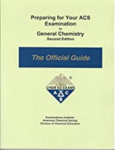 Preparing for Your ACS Examination in General Chemistry : The Official Guide, Revised Second Edition 2018