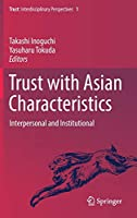 Trust with Asian Characteristics: Interpersonal and Institutional (Trust (1))