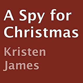 A Spy for Christmas                   By:                                                                                                                                 Kristen James                               Narrated by:                                                                                                                                 Anne Johnstonbrown                      Length: 1 hr and 10 mins     11 ratings     Overall 3.5