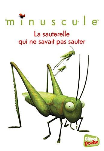 Minuscule - Poche - Tome 04: La sauterelle qui ne savait pas sauter