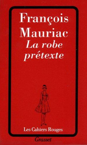 La robe prétexte (Les Cahiers Rouges)