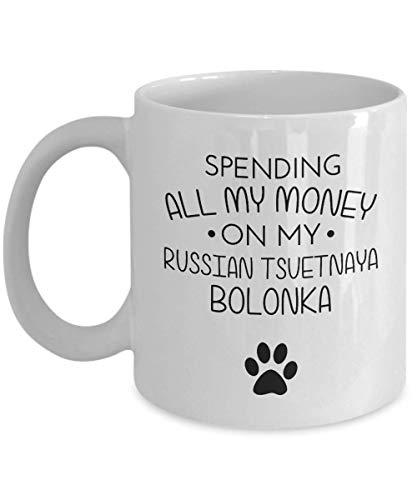 Taza rusa divertida Tsvetnaya Bolonka - Gastando todo mi dinero en mi Tsvetnaya Bolonka rusa - Idea divertida del regalo de los mejores amigos para amantes de los perros Regalo de cumpleaños único Taz