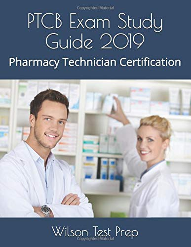 PTCB Exam Study Guide 2019: Pharmacy Technician Certification