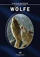 Faszinierende Tierwelten - Wölfe