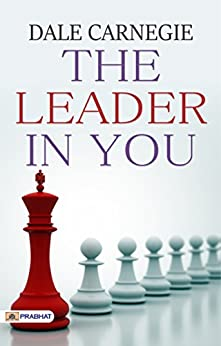 The Leader In You: The Success of Dale Carnegie & Associates by [Dale Carnegie]