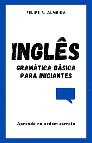 Inglês: Gramática Básica Para Iniciantes