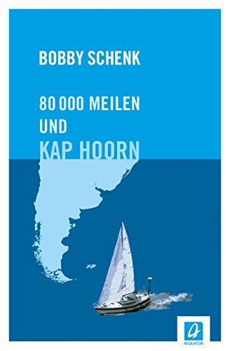 80.000 Meilen und Kap Hoorn: Ein Seglerleben