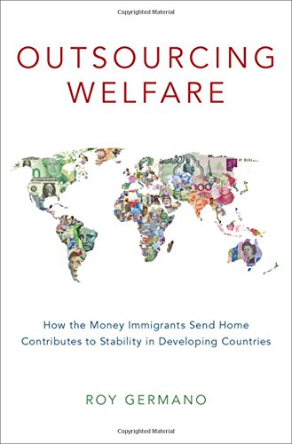 Compare Textbook Prices for Outsourcing Welfare: How the Money Immigrants Send Home Contributes to Stability in Developing Countries 1 Edition ISBN 9780190862848 by Germano, Roy