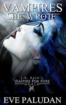 Vampires She Wrote by [Eve Paludan, J.R. Rain]