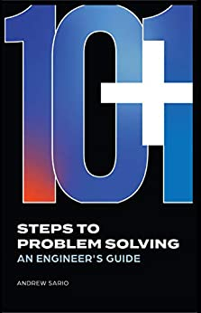 10+1 Steps to Problem Solving: An Engineer's Guide by [Andrew Sario]