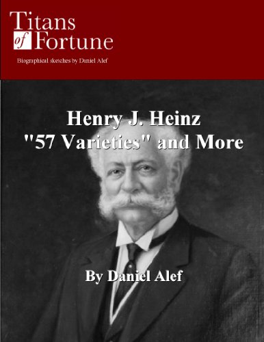 Henry J. Heinz: '57 Varieties' and More (English Edition)