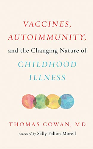 Cowan, T: Vaccines, Autoimmunity, and the Changing Nature of