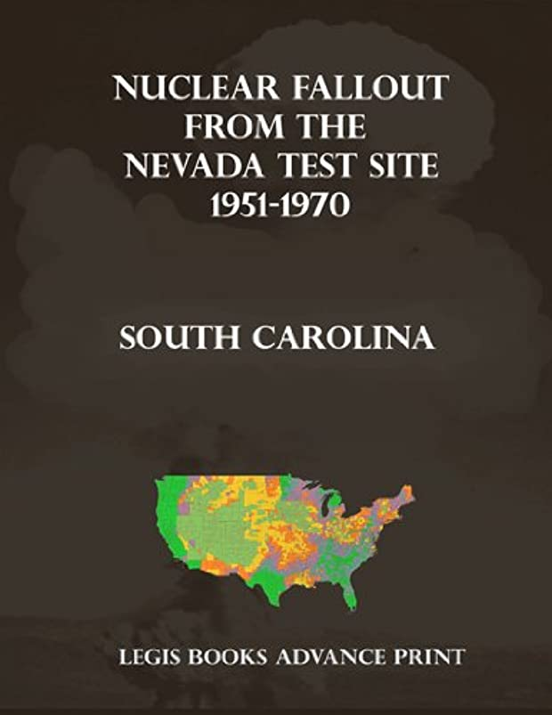 暴力的な半島ゴージャスNuclear Fallout from the Nevada Test Site 1951-1970 in South Carolina (English Edition)