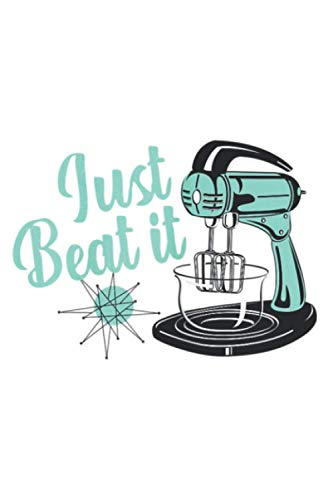 Womens Vintage Kitchen Mixer Just Beat It: Daily planner notebook, A5 size, 112 pages