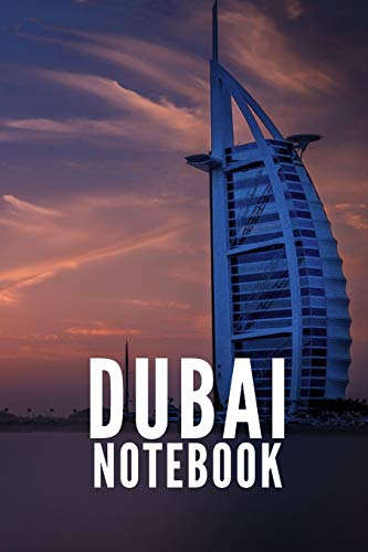 Dubai Notebook: Burj Al Arab Hotel United Arab Emirates City Tourist Travel Guide, Blank Lined Ruled Writing Notebook 108 Pages 6x9 inches