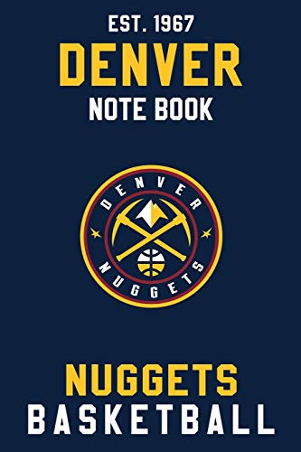 Denver Nuggets : Denver Nuggets Notebook & Journal - NBA Fan Essential : NBA Basketball Sport Notebook - Journal - Diary: Denver Nuggets Fan Appreciation - 110 pages   Size: 6 x 9 Inch