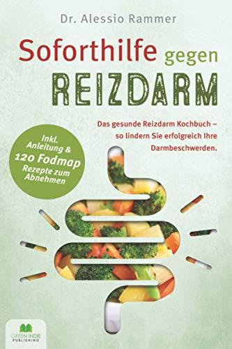 Soforthilfe gegen Reizdarm: Das gesunde Reizdarm Kochbuch - So lindern Sie erfolgreich Ihre...
