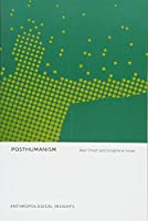 Posthumanism (Anthropological Insights)