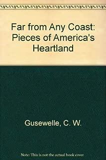 Far from Any Coast: Pieces of America's Heartland
