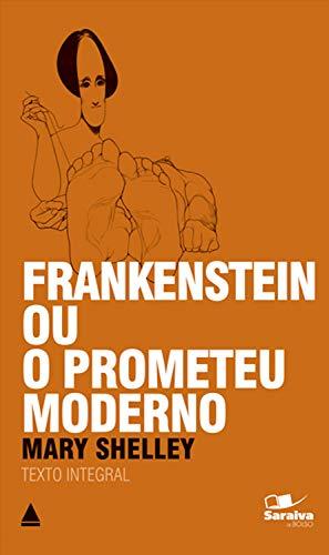 Frankenstein Ou o Prometeu Moderno (Coleção Clássicos para Todos)