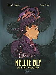 Nellie Bly. Dans l'antre de la folie par Virginie Ollagnier