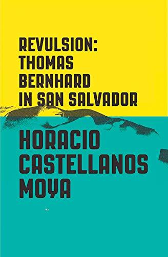 Image of Revulsion: Thomas Bernhard in San Salvador