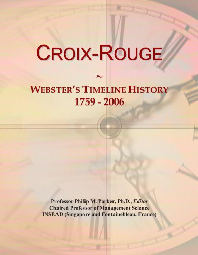 Croix-Rouge: Webster's Timeline History, 1759 - 2006