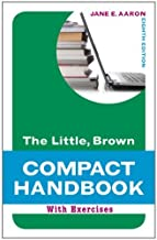 The Little, Brown Compact Handbook with Exercises (Aaron Little, Brown Franchise) by Jane E. Aaron (2-Dec-2011) Spiral-bound