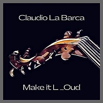 Make It L_Oud