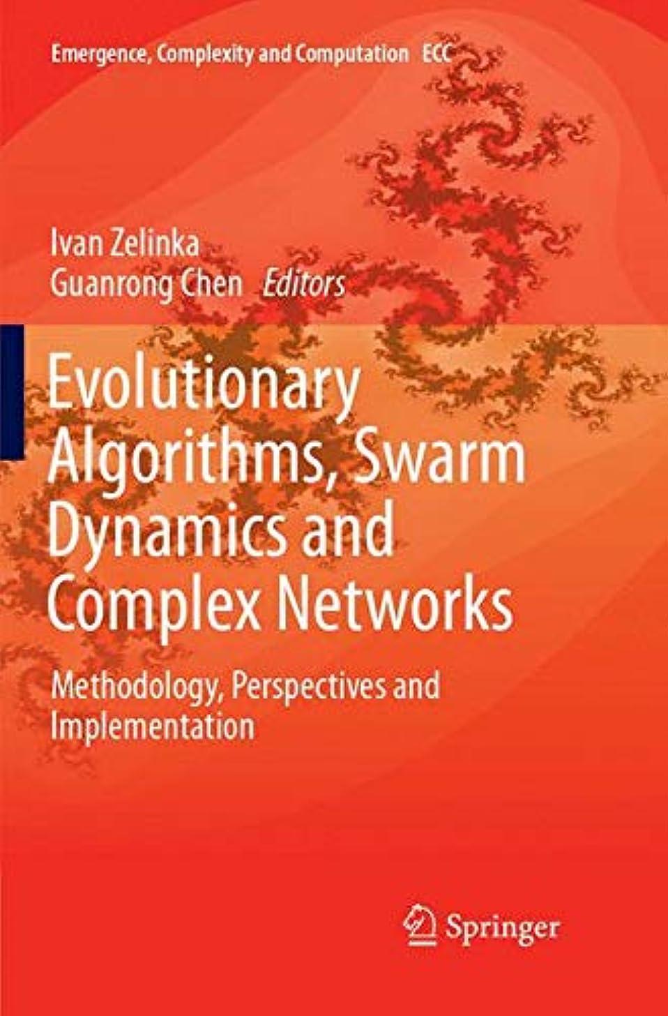 案件セットするレイプEvolutionary Algorithms, Swarm Dynamics and Complex Networks: Methodology, Perspectives and Implementation (Emergence, Complexity and Computation)