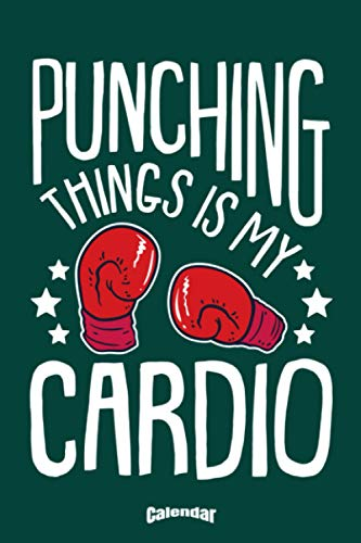 My Boxing Cardio Calendar: Calendar, Diary or Journal Gift for Boxers, Kickboxers, Thai Boxers, Box Trainers and anyone who enjoys Box Training