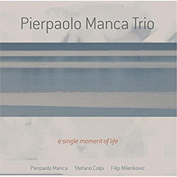 A Single Moment of Life (feat. Stefano Colpi & Filip Milenkovic)