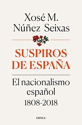 Suspiros de España: El nacionalismo español 1808-2018 eBook: Núñez Seixas, Xosé M.: Amazon.es: Tienda Kindle