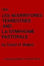 Gide: Les Nourritures terrestres and La Symphonie pastorale (Critical Guides to French Texts)