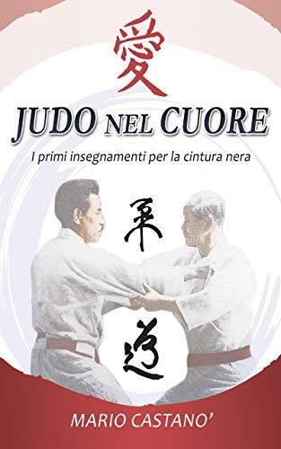Judo nel cuore: i primi insegnamenti per la cintura nera