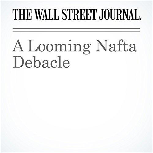 A Looming Nafta Debacle copertina