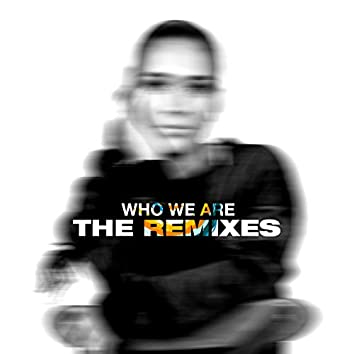 Who We Are (The Remixes)