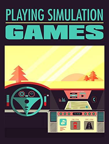 Playing Simulator Games (English Edition)