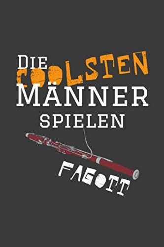 Die coolsten Männer spielen Fagott: Jahres-Kalender für das Jahr 2021 im DinA-5 Format für Musikerinnen und Musiker Musik Terminplaner