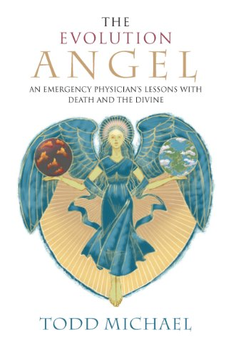 The Evolution Angel: An Emergency Physician's Lessons with Death and the Divine
