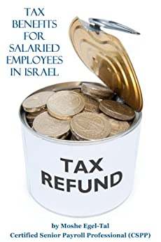 2012 Tax benefits for salaried employees in Israel by [Moshe Egel-Tal]