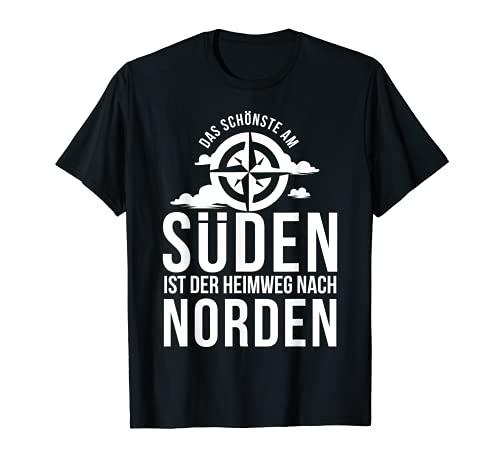 Das Schönste Im Süden Ist Der Heimweg Nach Norden T-Shirt
