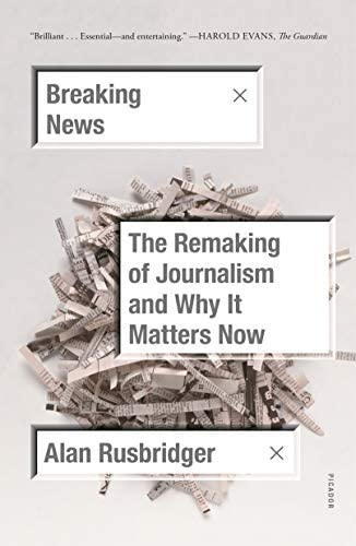 Breaking News The Remaking of Journalism and Why It Matters Now product image