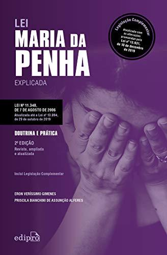 Lei Maria da Penha Explicada - Doutrina e Prática: Legislação Complementar: Atualizada com as alterações promovidas pela Lei nº 13.931, de 10 de dezembro de 2019