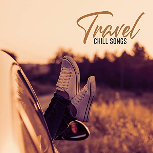 Travel Chill Songs – Ambient Beats For A Summer Holiday Adventure